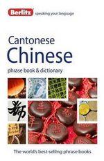 Berlitz Language : Cantonese Chinese Phrasebook & Dictionary : Berlitz Phrase Book Series - Berlitz