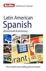 Berlitz Language : Latin American Spanish Phrase Book & Dictionary : Berlitz Phrase Book Series - Berlitz
