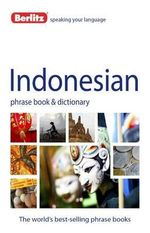 Berlitz Language : Indonesian Phrase Book & Dictionary : Berlitz Phrase Book Series - Berlitz