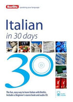 Berlitz Language : Italian in 30 Days : Berlitz in 30 Days Series - Berlitz Publishing