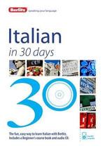 Berlitz Language : Italian in 30 Days : Berlitz in 30 Days Series - Berlitz Publishing