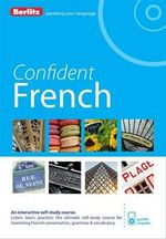 Confident French : Berlitz Language Self-Study Course Book - Berlitz