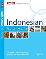 Berlitz Indonesian for Your Trip : Berlitz for Your Trip Series - Berlitz