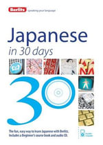 Berlitz Language : Japanese in 30 Days : Berlitz in 30 Days Series - Berlitz Publishing