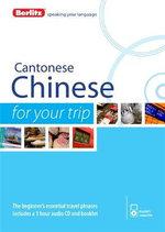 Berlitz Language : Cantonese Chinese for Your Trip - Berlitz