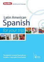Berlitz Language : Latin American Spanish for Your Trip - Berlitz