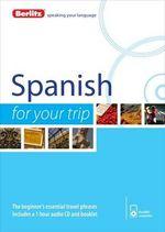 Berlitz Spanish for Your Trip - Berlitz