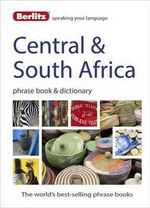 Berlitz Language: Central & South Africa Phrase Book & Dictionary : Portuguese, Tswana, Shona, Afrikaans, French & Swahili - Berlitz