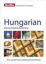 Berlitz Language: Hungarian Phrase Book & Dictionary : Berlitz Phrasebooks - Berlitz