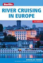 Berlitz : River Cruising in Europe : Berlitz Cruise Guide   - Douglas Ward