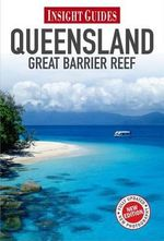 Queensland & Great Barrier Reef : Insight Guide - Insight Guide
