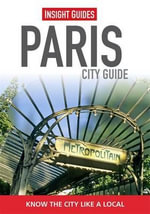 Insight Guides : Paris City Guide - Victoria Trott