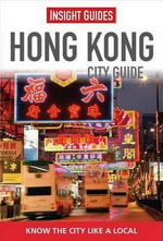 Insight Guides : Hong Kong City Guide - Insight Guides