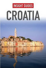 Insight Guides : Croatia - Insight Guides