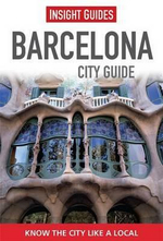 Insight Guides : Barcelona City Guide - Insight Guides