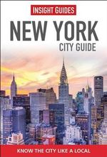 Insight Guides : New York City Guide - Insight Guides