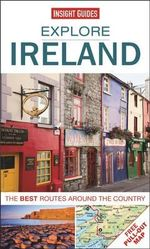 Insight Guides: Explore Ireland : The Best Routes Around the Country - Insight Guides