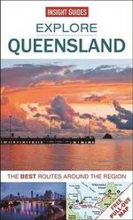 Insight Guides : Explore Queensland : The best routes around the region - Insight Guides