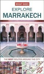 Insight Guides : Explore Marrakech : The best routes around the city - Insight Guides