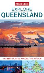 Insight Guides : Explore Queensland - Insight Guides