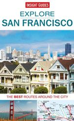 Insight Guides : Explore San Francisco - Insight Guides