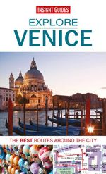 Insight Guides : Explore Venice: The best routes around the city - Insight Guides