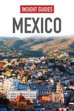 Insight Guides : Mexico - Insight Guides