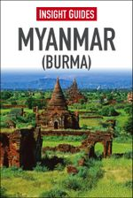 Insight Guide : Myanmar (Burma) - Insight Guides