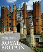 Royal Britain : Historic Palaces, Castles and Houses - Jane Struthers