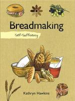 Self-Sufficiency  : Breadmaking - Kathryn Hawkins