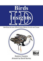 Birds: ID Insights : Identifying the More Difficult Birds of Britain & North-West Europe - Dominic Couzens