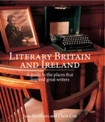 Literary Britain and Ireland : Inspirational Locations - Jane Struthers