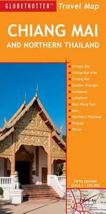 Chiang Mai & Northern Thailand : Globetrotter Travel Maps - Globetrotter