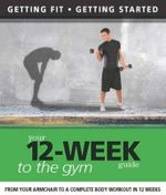 Your 12 Week Guide to the Gym - Paul Cowcher