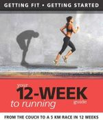 Your 12 Week Guide to Running - Paul Cowcher