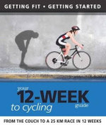 Your 12-Week Guided to Cycling - New Holland Publishers