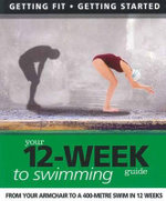 Your 12-Week Guide to Swimming : Your 12 Week Guide - New Holland Publishers