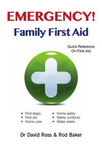 Emergency! : Family First Aid - David Ross
