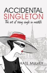 Accidental Singleton - Kate Mulvey