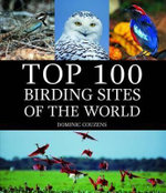 Top 100 Birding Sites of the World - Dominic Couzens