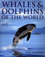 Whales and Dolphins of the World - Mark Simmonds