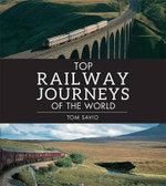 Top steam journeys of the World - Anthony Lambert