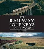 Top steam journeys of the World - Anthony Lambert