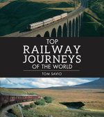 Top Railway Journeys of the World - Tom Savio
