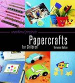Weekend Projects : Papercrafts for children - Vivienne Bolton