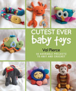 Cutest Ever Baby Toys - Val Pearce