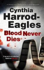 Blood Never Dies : A Bill Slider British Police Procedural - Cynthia Harrod-Eagles