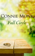 Full Circle - Love and friendship in the 1950's - Connie Monk
