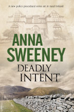Deadly Intent : A contemporary Irish debut mystery - Anna Sweeney