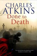 Done to Death : The new mystery featuring lesbian sleuths Lil and Ada - Charles Atkins